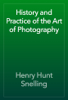 Henry Hunt Snelling - History and Practice of the Art of Photography artwork