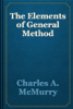 Charles A. McMurry - The Elements of General Method artwork