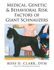 Medical, Genetic & Behavioral Risk Factors of Giant Schnauzers