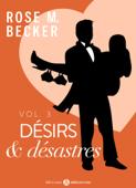 Désirs et désastres, vol. 3