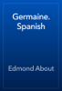 Edmond About - Germaine. Spanish artwork