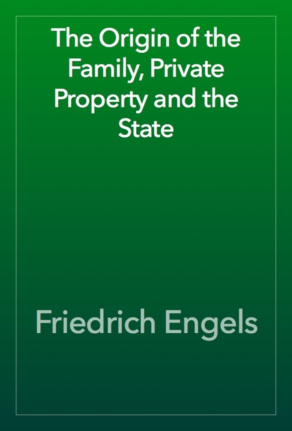 The Origin Of The Family Private Property And The State By Friedrich