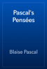 Blaise Pascal - Pascal's PensГ©es artwork