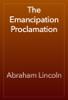 Abraham Lincoln - The Emancipation Proclamation artwork