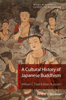 A Cultural History of Japanese Buddhism - William E. Deal & Brian Ruppert