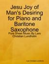Jesu Joy Of Mans Desiring For Piano And Baritone Saxophone