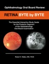 Ophthalmology Oral Board Review Retina Byte By Byte