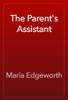 Maria Edgeworth - The Parent's Assistant artwork