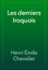 Henri Émile Chevalier - Les derniers Iroquois artwork