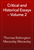 Thomas Babington Macaulay Macaulay - Critical and Historical Essays — Volume 2 artwork