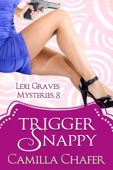 Trigger Snappy (Lexi Graves Mysteries, 8)