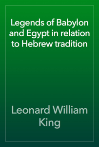 Legends of Babylon and Egypt in relation to Hebrew tradition Book Review
