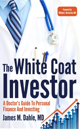 The White Coat Investor - James Dahle, MD