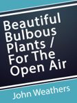 Beautiful Bulbous Plants For The Open Air