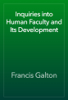 Francis Galton - Inquiries into Human Faculty and Its Development artwork
