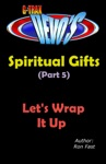 G-TRAX Devos-Spiritual Gifts Part 5 Lets Wrap It Up