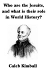 Who Are The Jesuits And What Is Their Role In World History