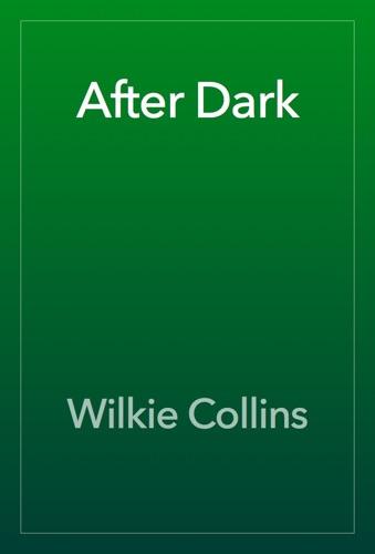 Wilkie Collins - After Dark