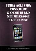 Guida agli SMS: cosa dire e come dirlo nei messaggi alle donne
