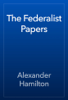 Alexander Hamilton - The Federalist Papers  artwork