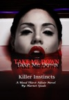 Take Me Down Killer Instincts Part 1 Dark FantasyParanormal Romance