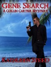 Gene Search A Collin Carter Mystery