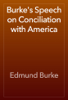 Edmund Burke - Burke's Speech on Conciliation with America artwork