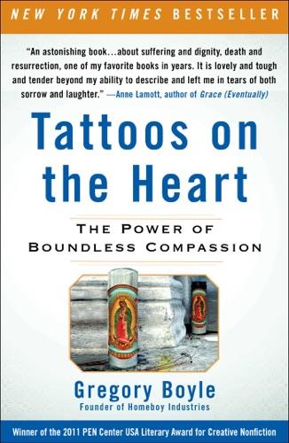 Tattoos on the Heart - Gregory Boyle - Gregory Boyle