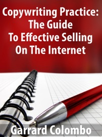 Copywriting Practice The Guide To Effective Selling On The Internet