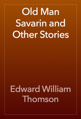 Old Man Savarin and Other Stories