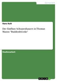 Der Einfluss Schopenhauers In Thomas Manns Buddenbrooks
