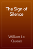 William Le Queux - The Sign of Silence artwork