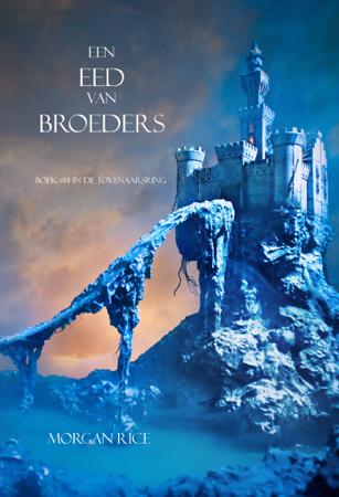 Een Eed Van Broeders (Boek #14 In de Tovenaarsring) - Morgan Rice