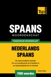 Thematische woordenschat Nederlands-Spaans: 7000 woorden
