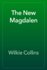 Wilkie Collins - The New Magdalen artwork