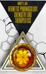 Hermetic Pharmacology Chemistry And Therapeutics