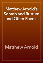 Matthew Arnolds Sohrab and Rustum and Other Poems