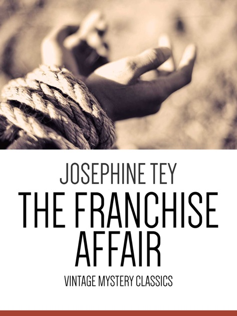The Franchise Affair By Josephine Tey On Apple Books
