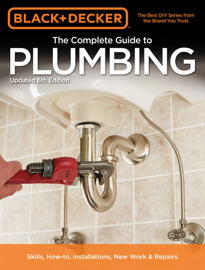Black & Decker The Complete Guide to Plumbing, 6th edition book