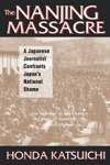 The Nanjing Massacre A Japanese Journalist Confronts Japans National Shame