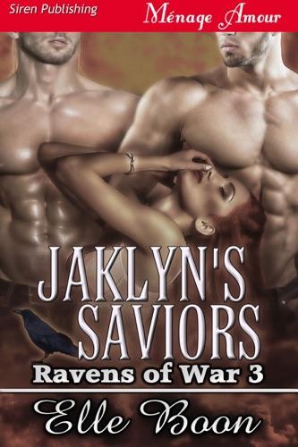 Elle Boon - Jaklyn's Saviors [Ravens of War 3]