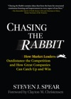 Chasing The Rabbit How Market Leaders Outdistance The Competition And How Great Companies Can Catch Up And Win Foreword By Clay Christensen