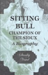 Sitting Bull - Champion Of The Sioux