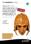 My Revision Notes AQA GCSE Schools History Project 2nd Edition