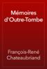 François-René Chateaubriand - Mémoires d'Outre-Tombe artwork