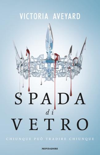 Victoria Aveyard - Spada di vetro