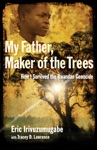 My Father Maker Of The Trees
