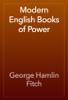George Hamlin Fitch - Modern English Books of Power artwork