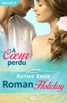 Coeur Perdu  Roman Holiday  Pisode 1