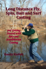 Randy Kadish - Long Distance Fly, Spin, Bait, and Surf Casting Techniques and Getting Started with Spey Casting artwork